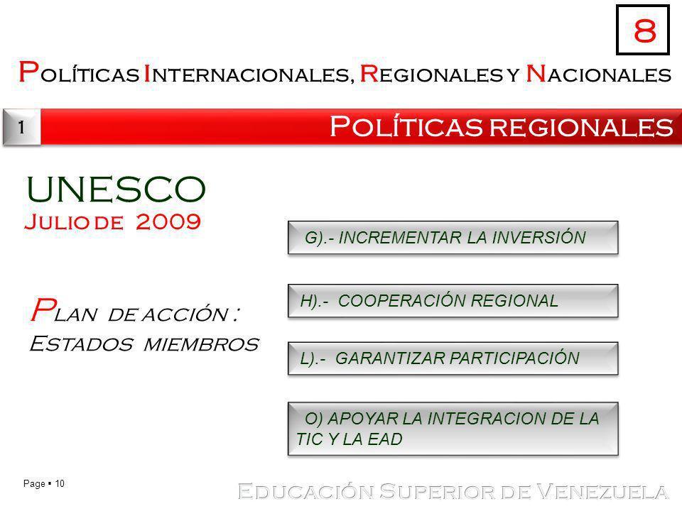 Page 10 P olíticas i nternacionales, r egionales y n acionales Políticas regionales 8 1 1 UNESCO Julio de 2009 P lan de acción : Estados miembros H).-