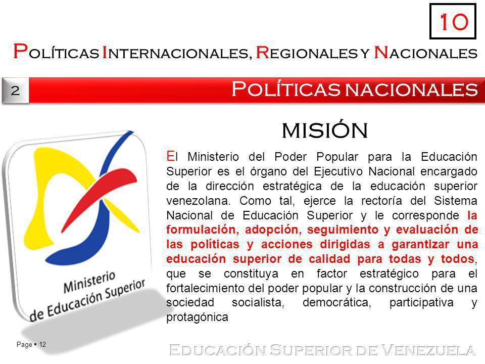 Page 12 P olíticas i nternacionales, r egionales y n acionales Políticas nacionales 10 2 2 E l Ministerio del Poder Popular para la Educación Superior