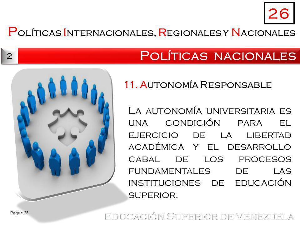Page 28 P olíticas i nternacionales, r egionales y n acionales Políticas nacionales 26 2 2 11. Autonomía Responsable La autonomía universitaria es una