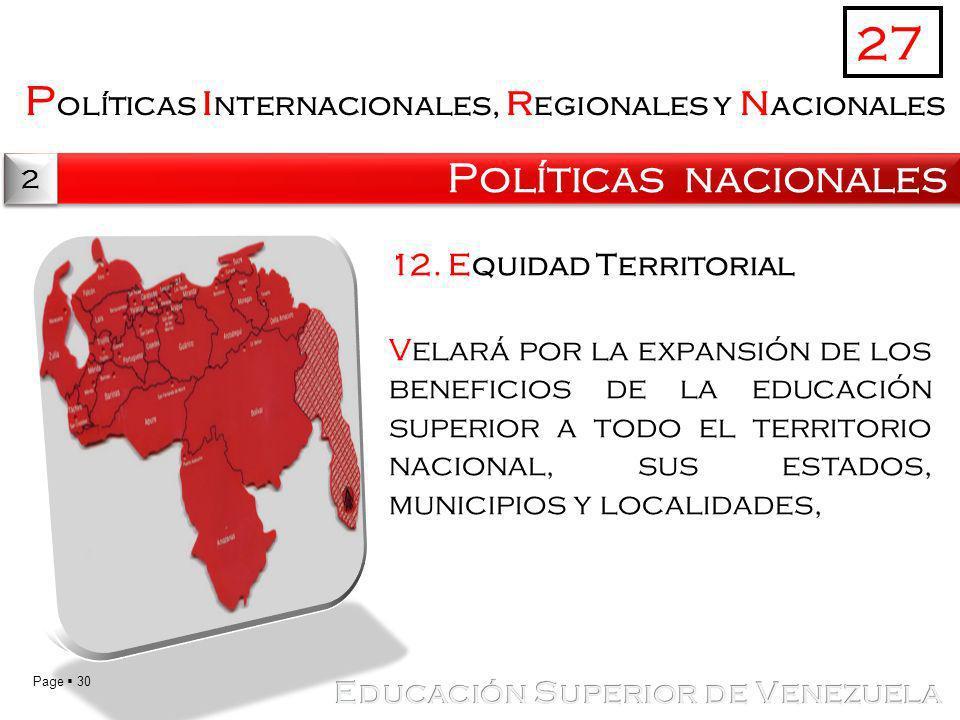 Page 30 P olíticas i nternacionales, r egionales y n acionales Políticas nacionales 27 2 2 12. Equidad Territorial Velará por la expansión de los bene