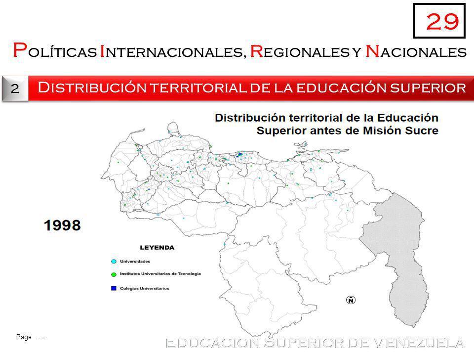 Page 32 P olíticas i nternacionales, r egionales y n acionales Distribución territorial de la educación superior 29 2 2