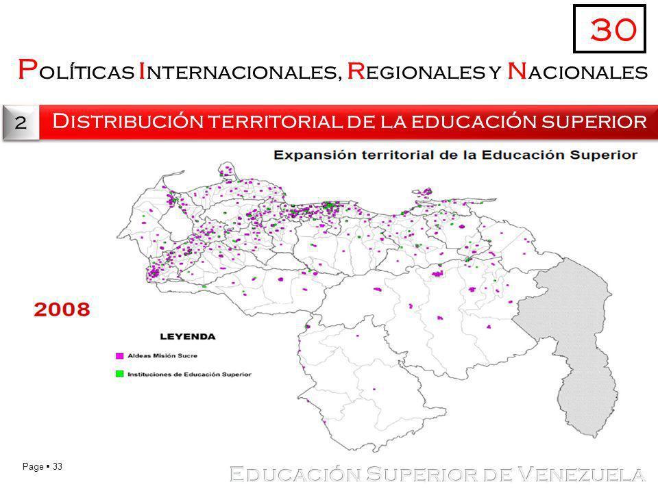 Page 33 P olíticas i nternacionales, r egionales y n acionales Distribución territorial de la educación superior 30 2 2