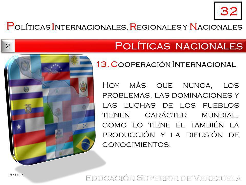 Page 35 P olíticas i nternacionales, r egionales y n acionales Políticas nacionales 32 2 2 13. Cooperación Internacional Hoy más que nunca, los proble