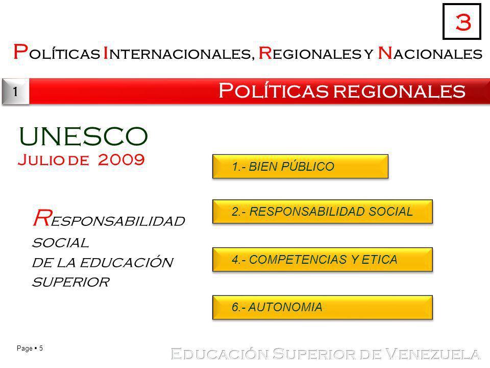 Page 5 P olíticas i nternacionales, r egionales y n acionales Políticas regionales 3 1 1 UNESCO R esponsabilidad social de la educación superior Julio