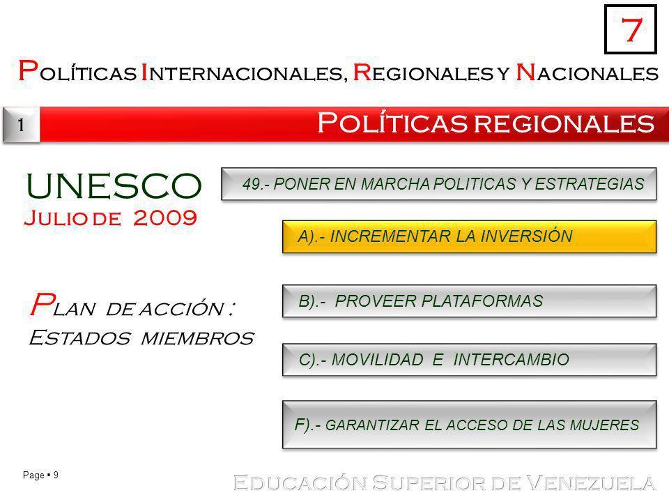 Page 9 P olíticas i nternacionales, r egionales y n acionales Políticas regionales 7 1 1 UNESCO Julio de 2009 P lan de acción : Estados miembros 49.-