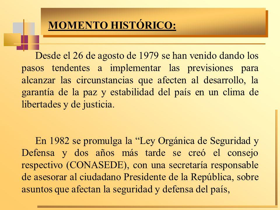 MOMENTO HISTÓRICO: Desde el 26 de agosto de 1979 se han venido dando los pasos tendentes a implementar las previsiones para alcanzar las circunstancia