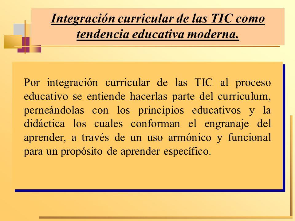 Integración curricular de las TIC como tendencia educativa moderna. Por integración curricular de las TIC al proceso educativo se entiende hacerlas pa