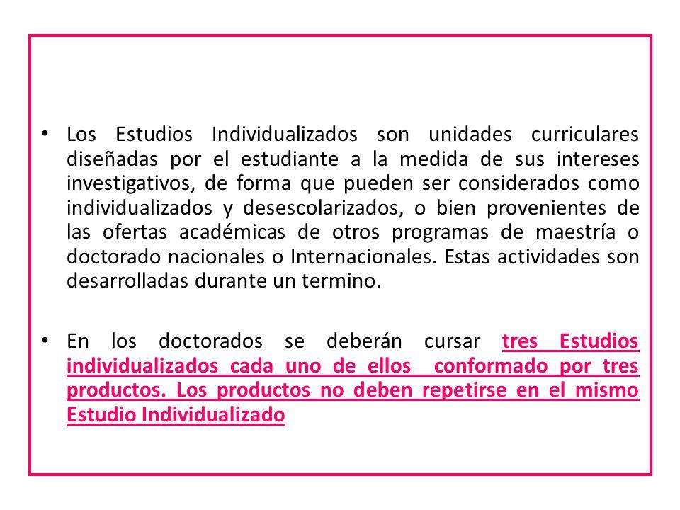 ¿Qué son los estudios Individualizados? Los Estudios Individualizados son unidades curriculares diseñadas por el estudiante a la medida de sus interes