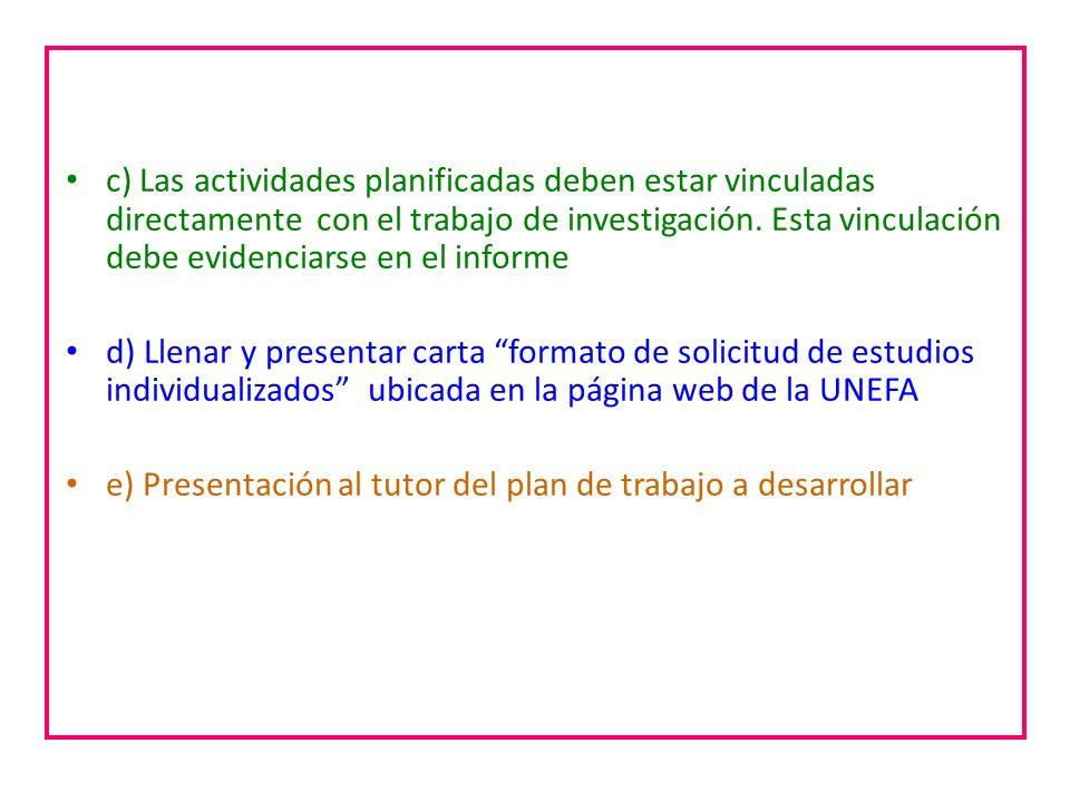 ¿Qué requisitos debo cumplir para cursar Estudios individualizados? c) Las actividades planificadas deben estar vinculadas directamente con el trabajo