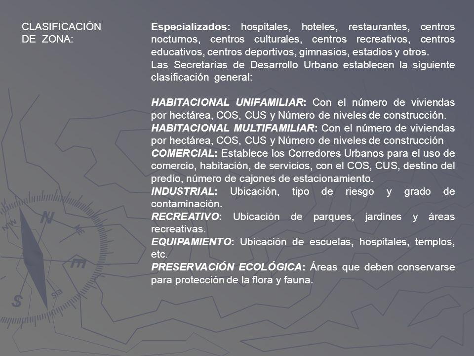 CLASIFICACIÓN DE ZONA: Especializados: hospitales, hoteles, restaurantes, centros nocturnos, centros culturales, centros recreativos, centros educativ