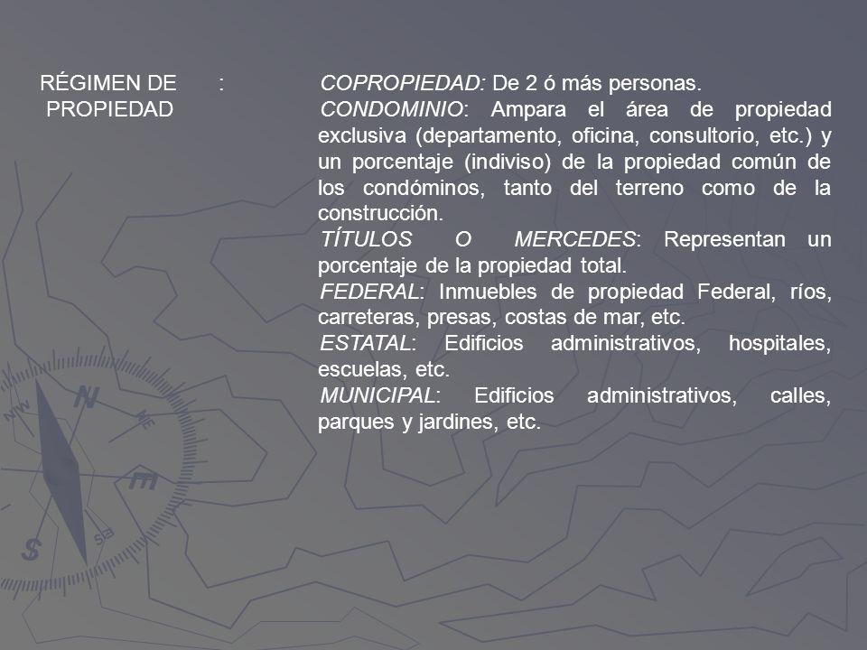 RÉGIMEN DE PROPIEDAD :COPROPIEDAD: De 2 ó más personas. CONDOMINIO: Ampara el área de propiedad exclusiva (departamento, oficina, consultorio, etc.) y