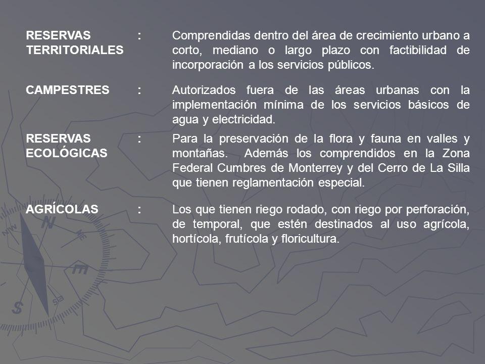 RESERVAS TERRITORIALES :Comprendidas dentro del área de crecimiento urbano a corto, mediano o largo plazo con factibilidad de incorporación a los serv