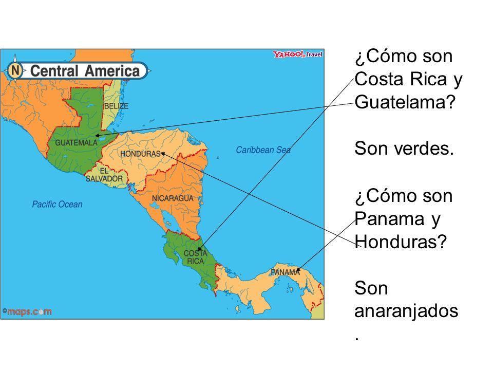 ¿Cómo son Costa Rica y Guatelama? Son verdes. ¿Cómo son Panama y Honduras? Son anaranjados.