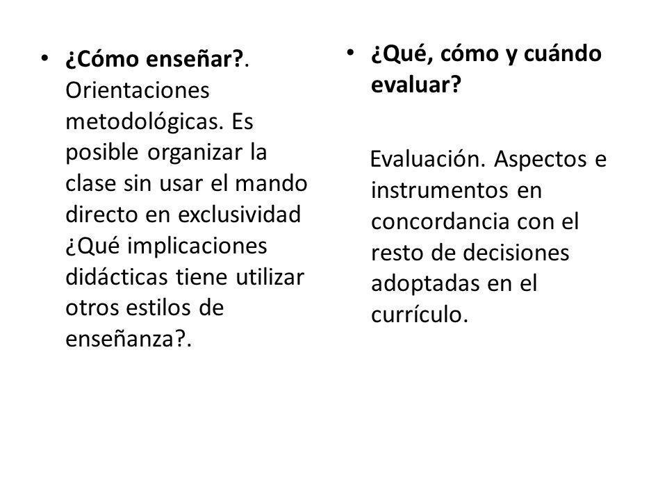 ¿Cómo enseñar?. Orientaciones metodológicas. Es posible organizar la clase sin usar el mando directo en exclusividad ¿Qué implicaciones didácticas tie