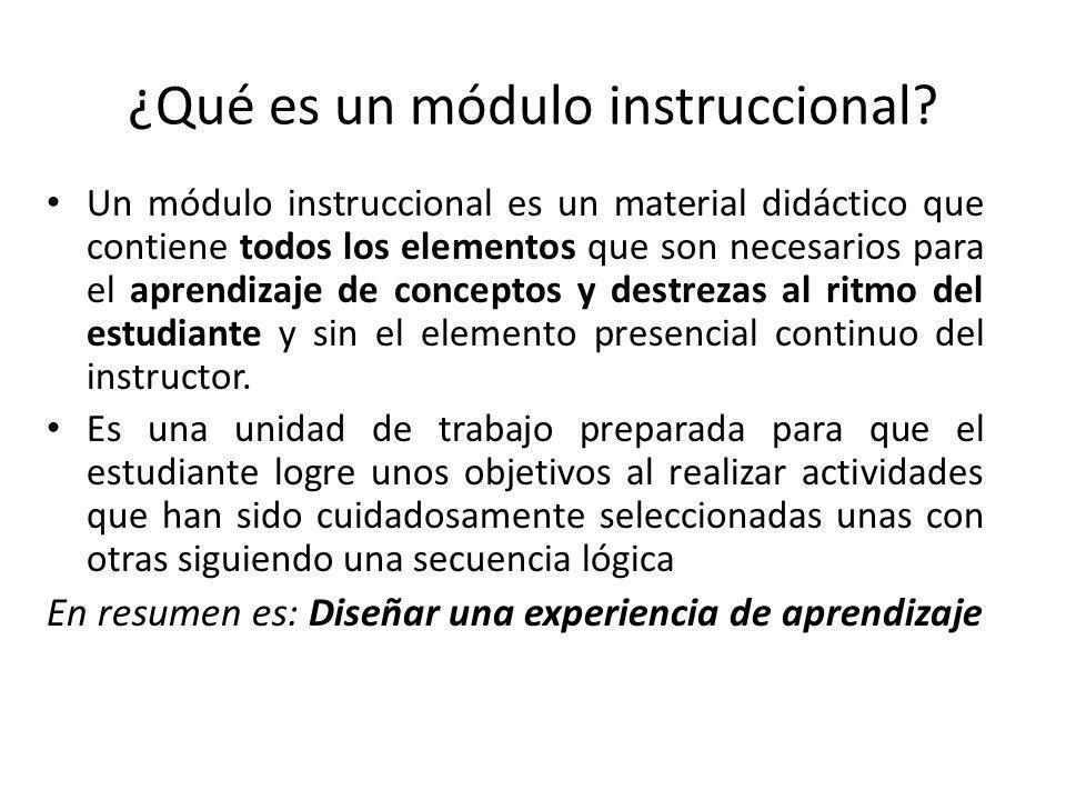 ¿Qué es un módulo instruccional? Un módulo instruccional es un material didáctico que contiene todos los elementos que son necesarios para el aprendiz