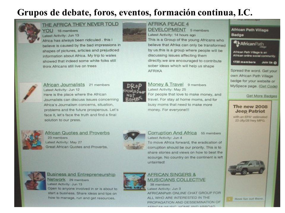 Grupos de debate, foros, eventos, formación continua, I.C.
