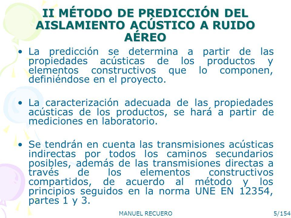 MANUEL RECUERO16/154 III.2.1 Observaciones y limitaciones generales de uso No podrá utilizarse sin una justificación adicional, carpinterías de clase inferior a A3, con vidrio sencillo de 8 mm.
