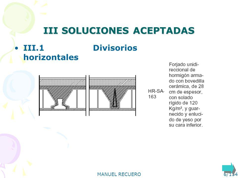 MANUEL RECUERO6/154 III SOLUCIONES ACEPTADAS III.1 Divisorios horizontales