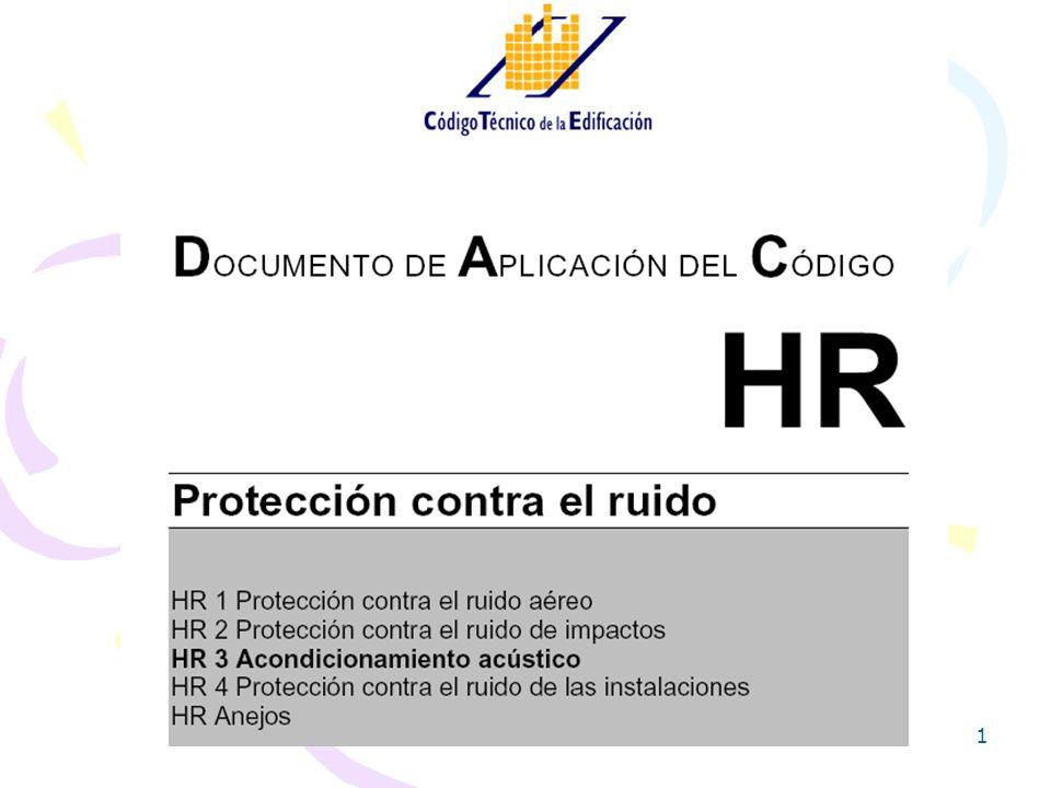 2/154 Sección HR 3 Acondicionamiento acústico I ACONDICIONAMIENTO ACÚSTICO INTERIOR II MÉTODO DE PREDICCIÓN DEL TIEMPO DE REVERBERACIÓN IV ENSAYO IN SITU