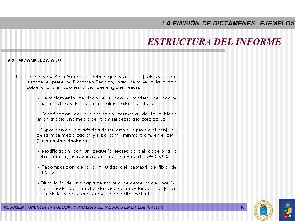 10RESÚMEN PONENCIA PATOLOGÍA Y ANÁLISIS DE RIESGOS EN LA EDIFICACIÓN ESTRUCTURA DEL INFORME LA EMISIÓN DE DICTÁMENES. EJEMPLOS