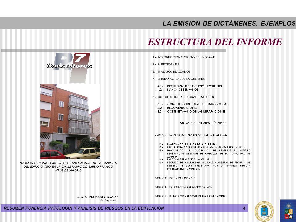 4RESÚMEN PONENCIA PATOLOGÍA Y ANÁLISIS DE RIESGOS EN LA EDIFICACIÓN ESTRUCTURA DEL INFORME LA EMISIÓN DE DICTÁMENES. EJEMPLOS