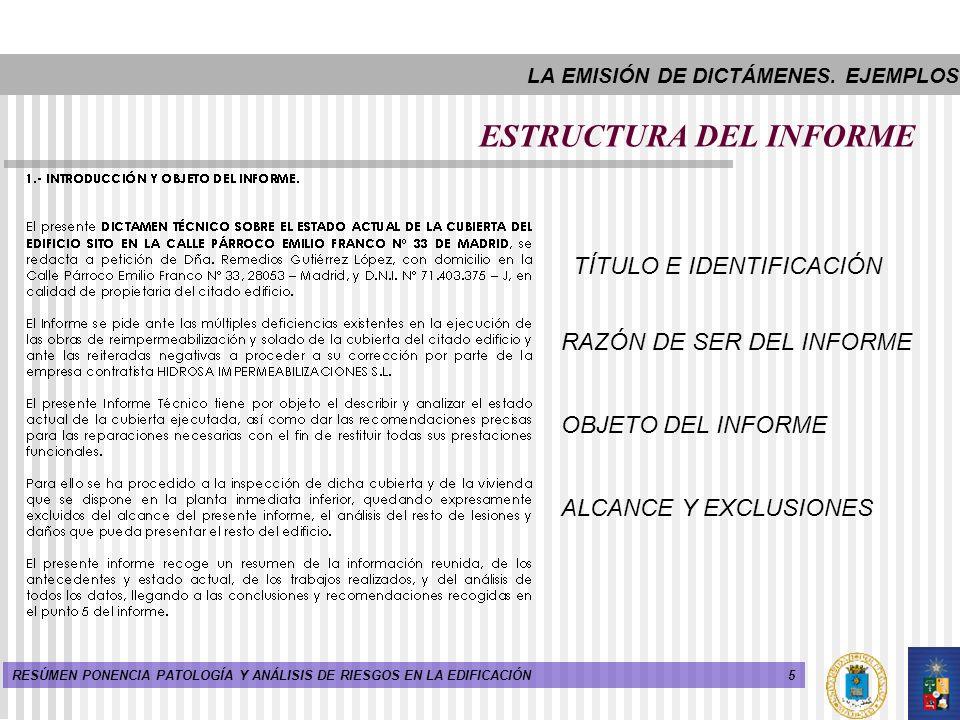 5RESÚMEN PONENCIA PATOLOGÍA Y ANÁLISIS DE RIESGOS EN LA EDIFICACIÓN ESTRUCTURA DEL INFORME TÍTULO E IDENTIFICACIÓN RAZÓN DE SER DEL INFORME OBJETO DEL