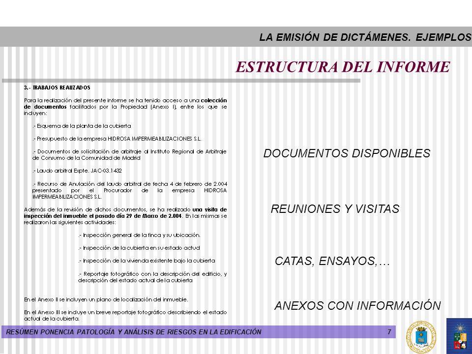 7RESÚMEN PONENCIA PATOLOGÍA Y ANÁLISIS DE RIESGOS EN LA EDIFICACIÓN ESTRUCTURA DEL INFORME DOCUMENTOS DISPONIBLES REUNIONES Y VISITAS CATAS, ENSAYOS,…