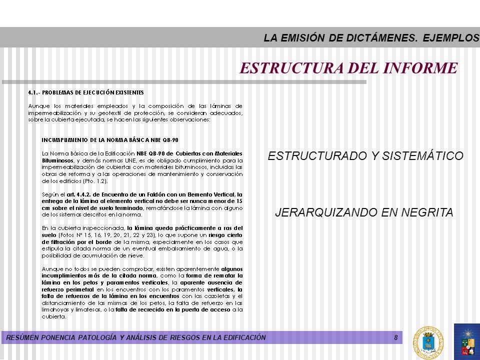 8RESÚMEN PONENCIA PATOLOGÍA Y ANÁLISIS DE RIESGOS EN LA EDIFICACIÓN ESTRUCTURA DEL INFORME ESTRUCTURADO Y SISTEMÁTICO JERARQUIZANDO EN NEGRITA LA EMIS