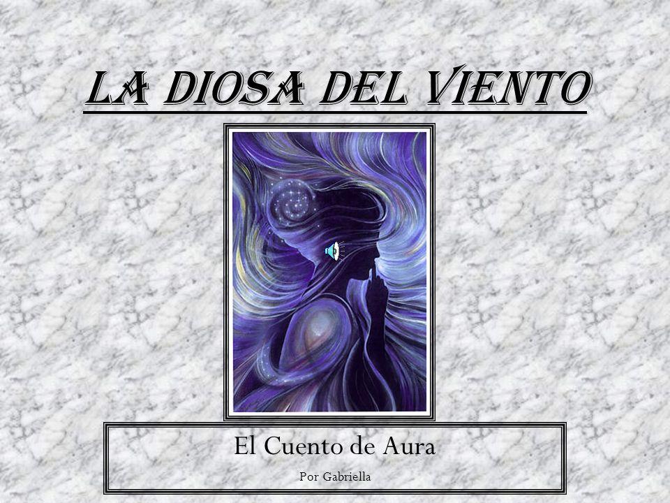 La Diosa del Viento El Cuento de Aura Por Gabriella