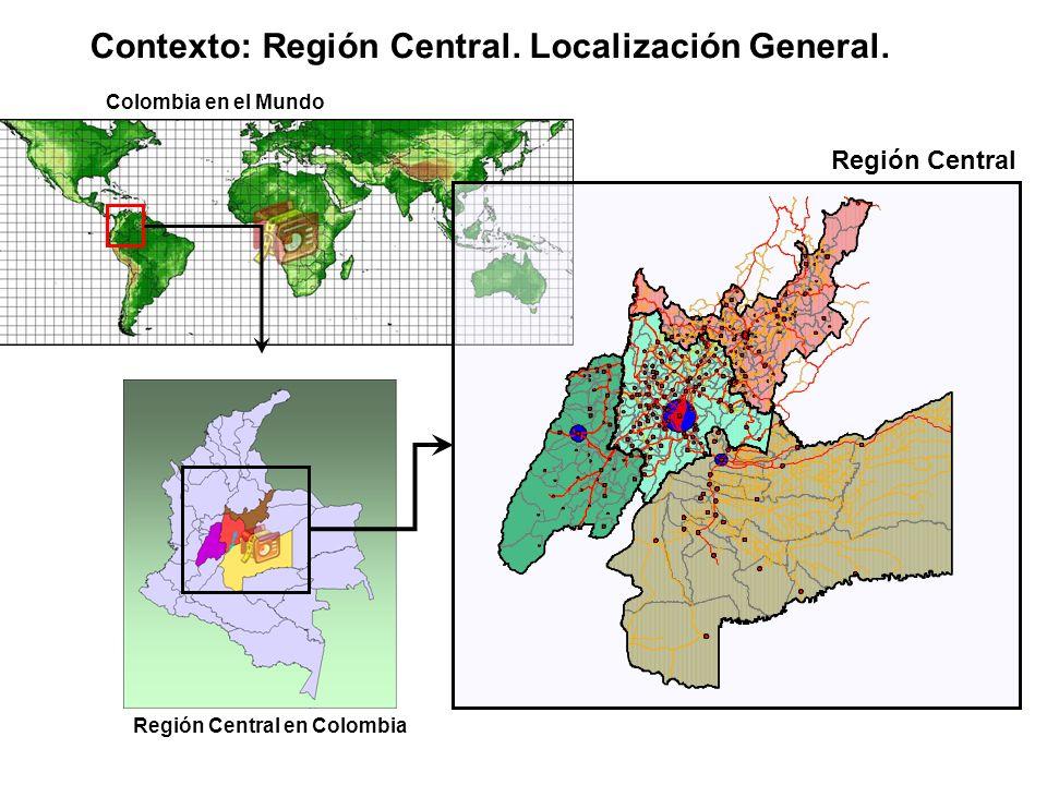 Contexto: Región Central. Localización General. Colombia en el Mundo Región Central en Colombia Región Central
