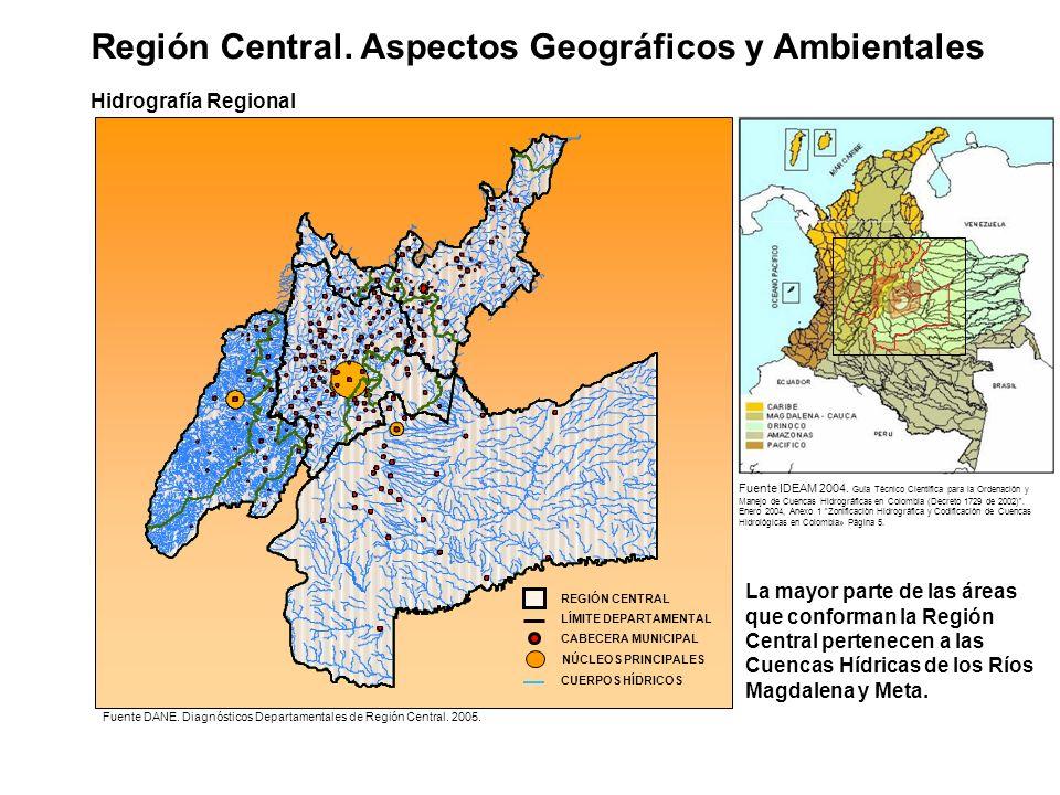 Región Central. Aspectos Geográficos y Ambientales Hidrografía Regional Fuente DANE. Diagnósticos Departamentales de Región Central. 2005. La mayor pa