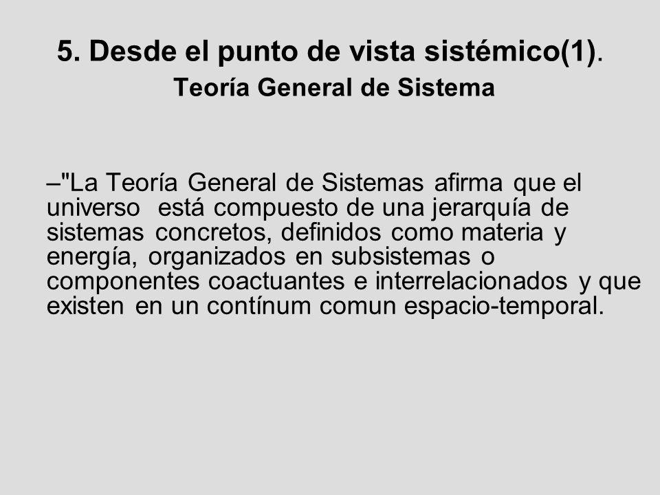 5. Desde el punto de vista sistémico(1). Teoría General de Sistema –