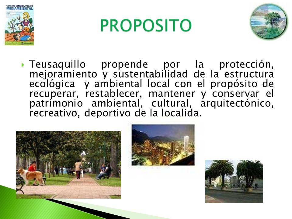 Teusaquillo propende por la protección, mejoramiento y sustentabilidad de la estructura ecológica y ambiental local con el propósito de recuperar, res