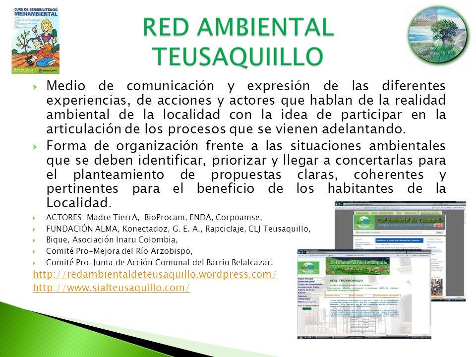 Medio de comunicación y expresión de las diferentes experiencias, de acciones y actores que hablan de la realidad ambiental de la localidad con la ide