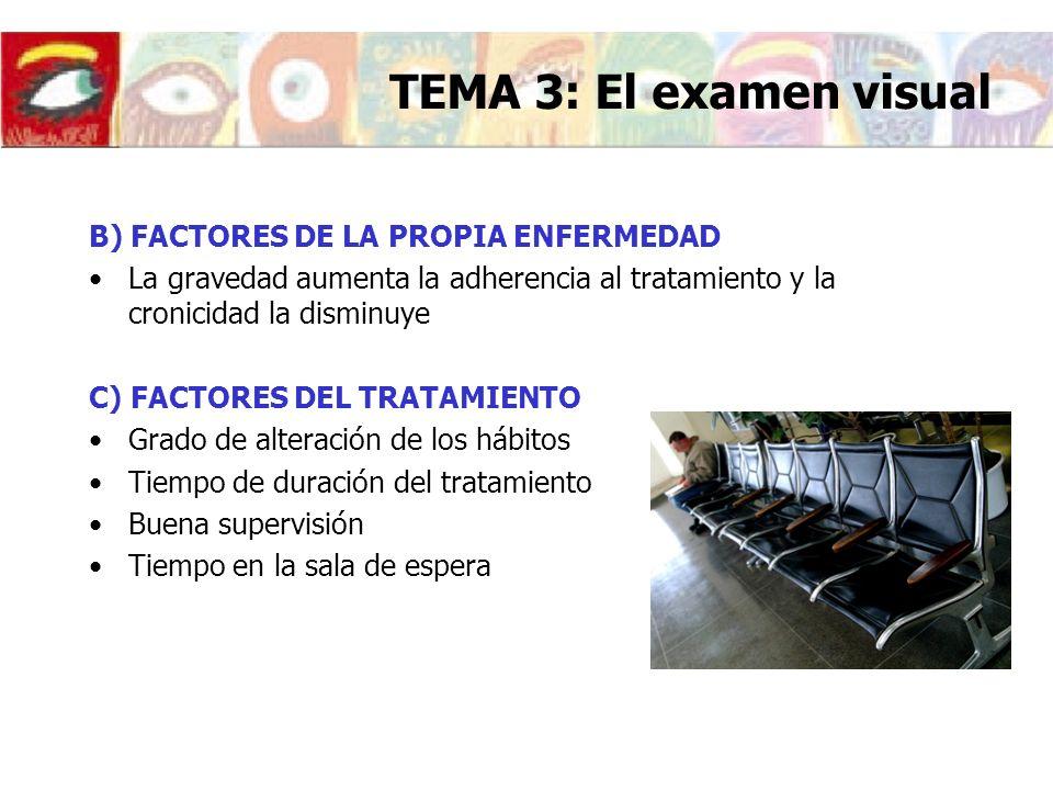 B) FACTORES DE LA PROPIA ENFERMEDAD La gravedad aumenta la adherencia al tratamiento y la cronicidad la disminuye C) FACTORES DEL TRATAMIENTO Grado de