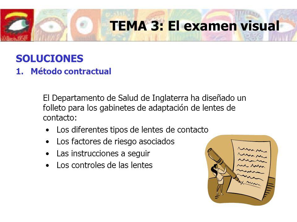 SOLUCIONES 1.Método contractual El Departamento de Salud de Inglaterra ha diseñado un folleto para los gabinetes de adaptación de lentes de contacto: