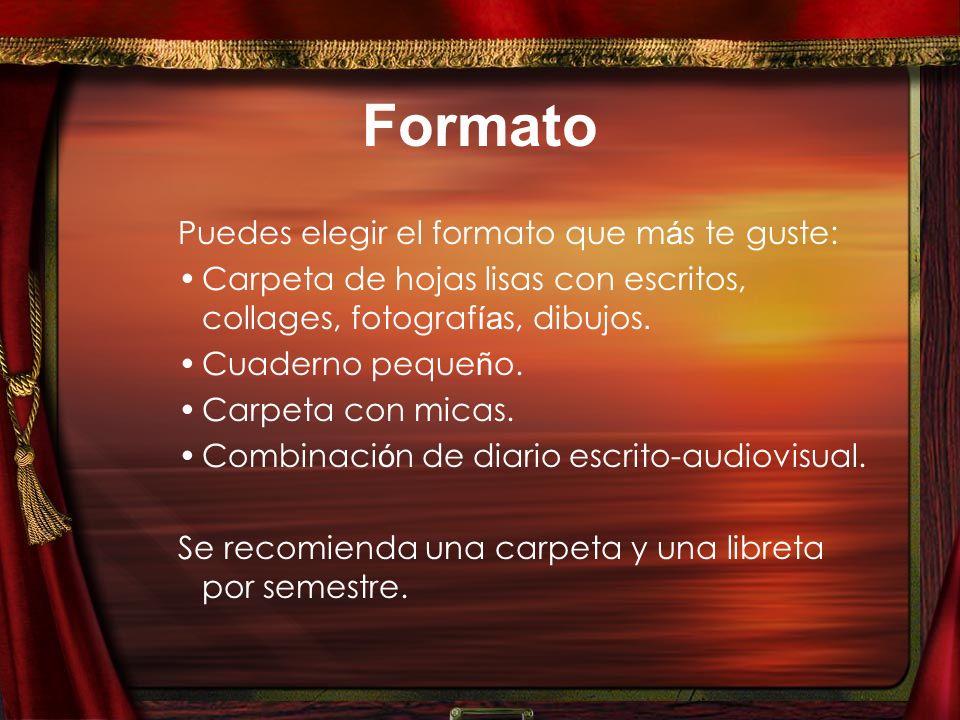 Formato Puedes elegir el formato que m á s te guste: Carpeta de hojas lisas con escritos, collages, fotograf ía s, dibujos.