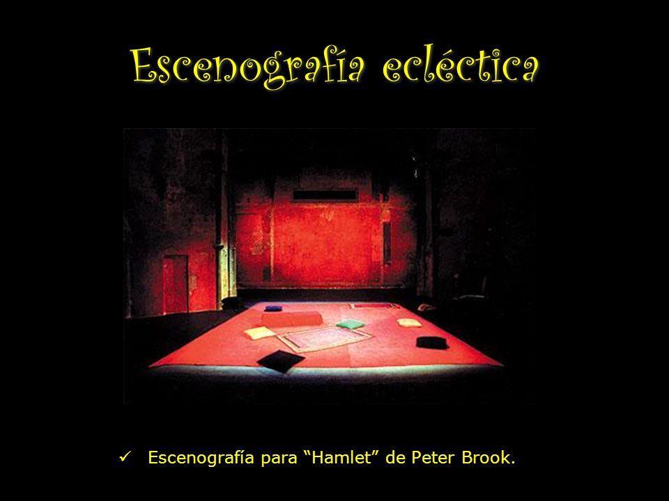 Escenografía ecléctica Escenografía para Hamlet de Peter Brook.