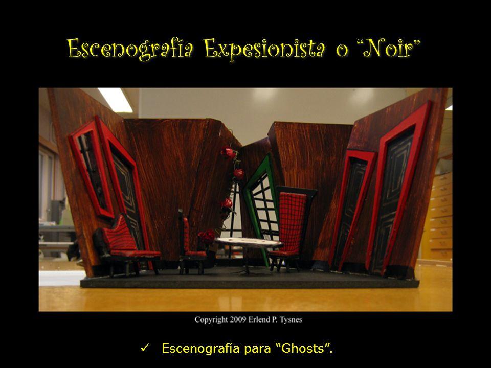 Escenografía Expesionista o Noir Escenografía para Ghosts.