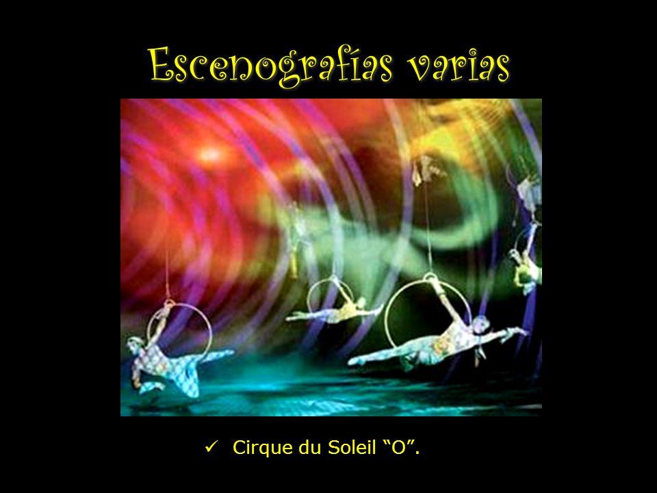 Escenografías varias Cirque du Soleil O.