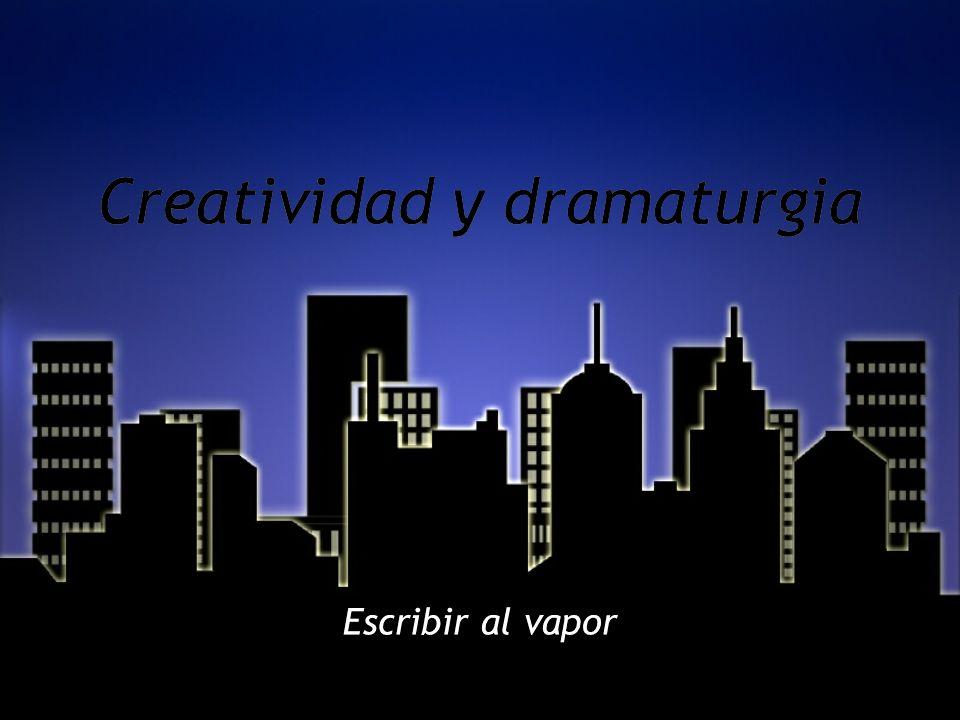 Creatividad y dramaturgia Escribir al vapor