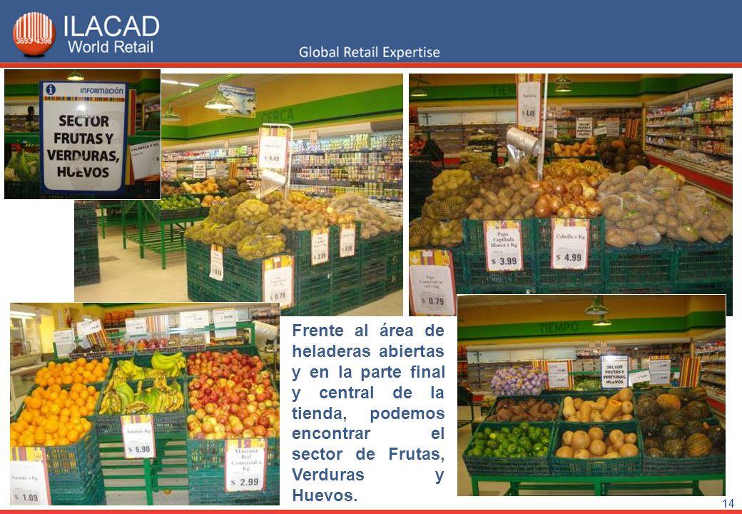 14 Frente al área de heladeras abiertas y en la parte final y central de la tienda, podemos encontrar el sector de Frutas, Verduras y Huevos.