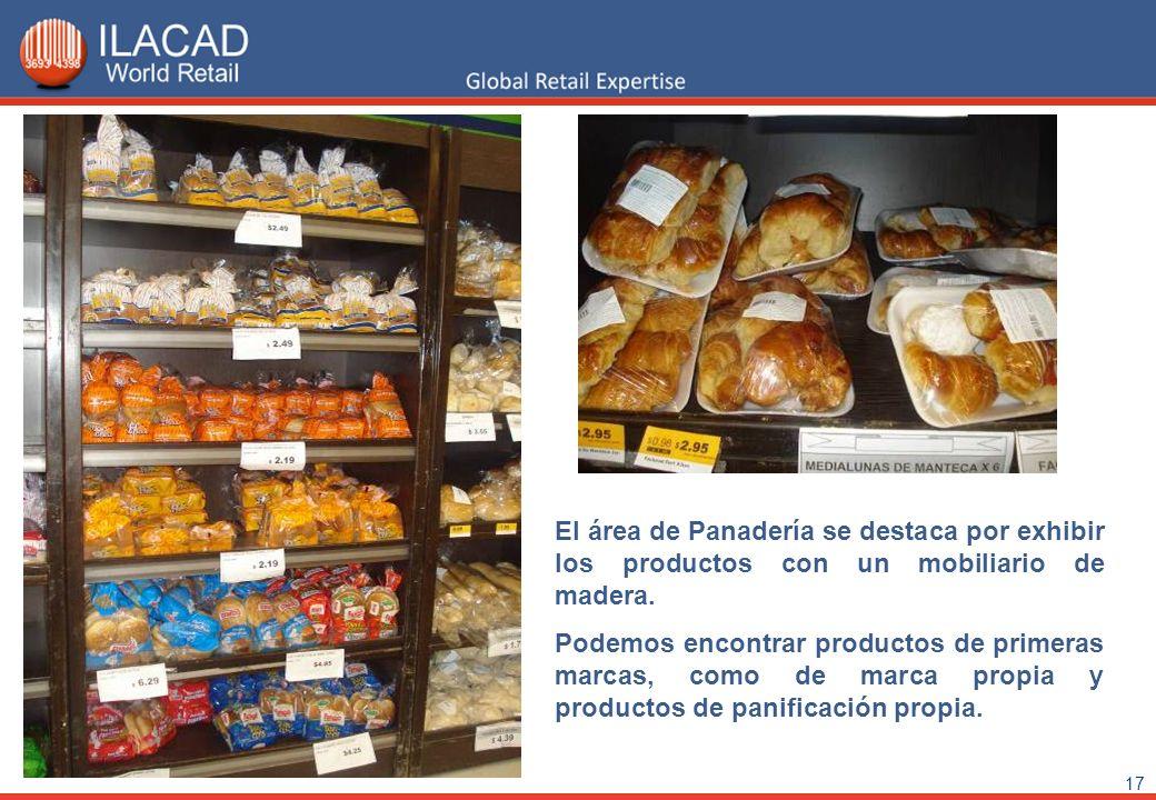 17 El área de Panadería se destaca por exhibir los productos con un mobiliario de madera. Podemos encontrar productos de primeras marcas, como de marc