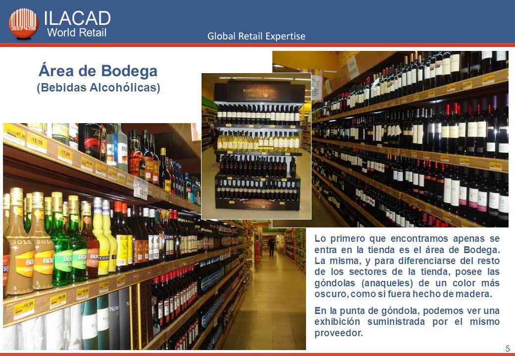 5 Área de Bodega (Bebidas Alcohólicas) Lo primero que encontramos apenas se entra en la tienda es el área de Bodega. La misma, y para diferenciarse de