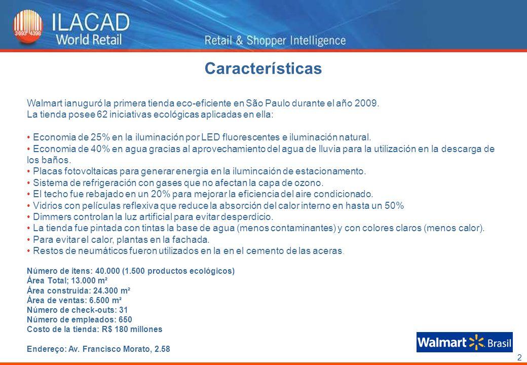 2 Características Walmart ianuguró la primera tienda eco-eficiente en São Paulo durante el año 2009. La tienda posee 62 iniciativas ecológicas aplicad