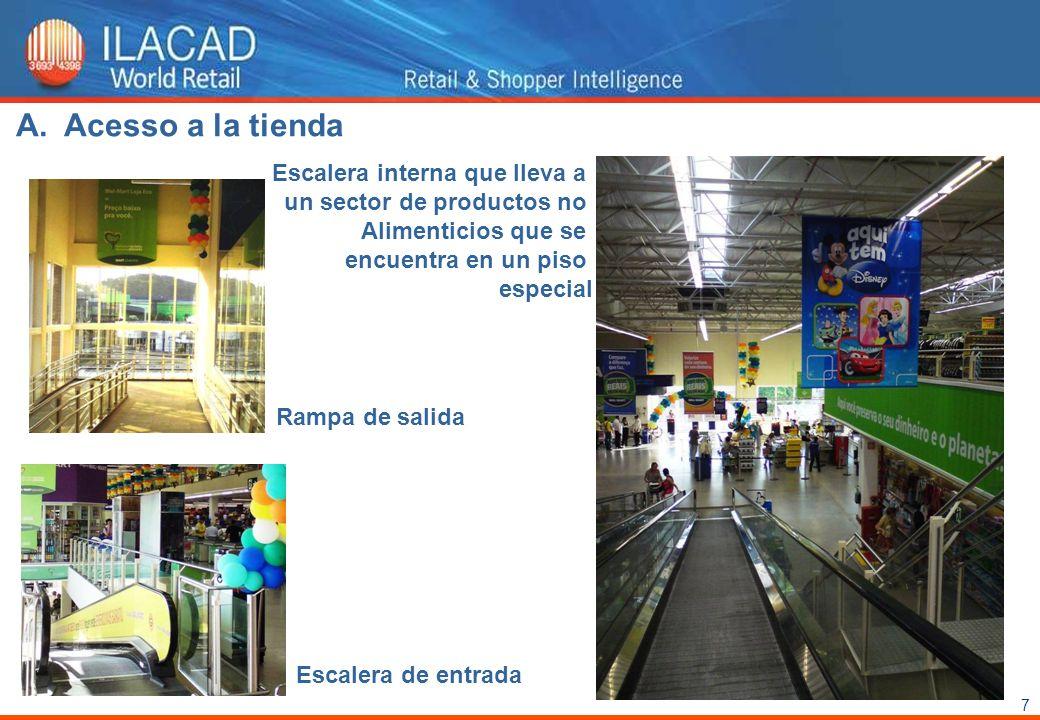7 Escalera interna que lleva a un sector de productos no Alimenticios que se encuentra en un piso especial Rampa de salida Escalera de entrada A.Acess