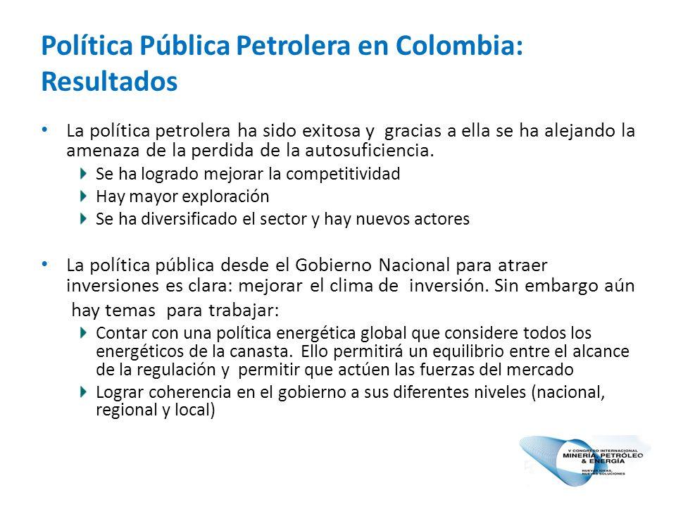 Política Pública Petrolera en Colombia: Resultados La política petrolera ha sido exitosa y gracias a ella se ha alejando la amenaza de la perdida de la autosuficiencia.
