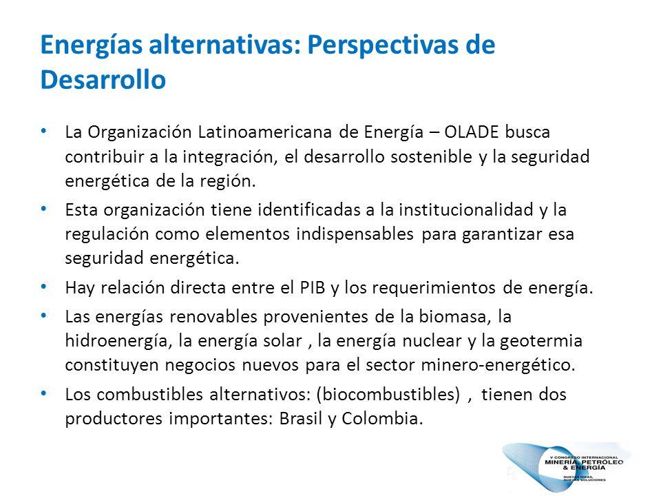 Energías alternativas: Perspectivas de Desarrollo La Organización Latinoamericana de Energía – OLADE busca contribuir a la integración, el desarrollo sostenible y la seguridad energética de la región.