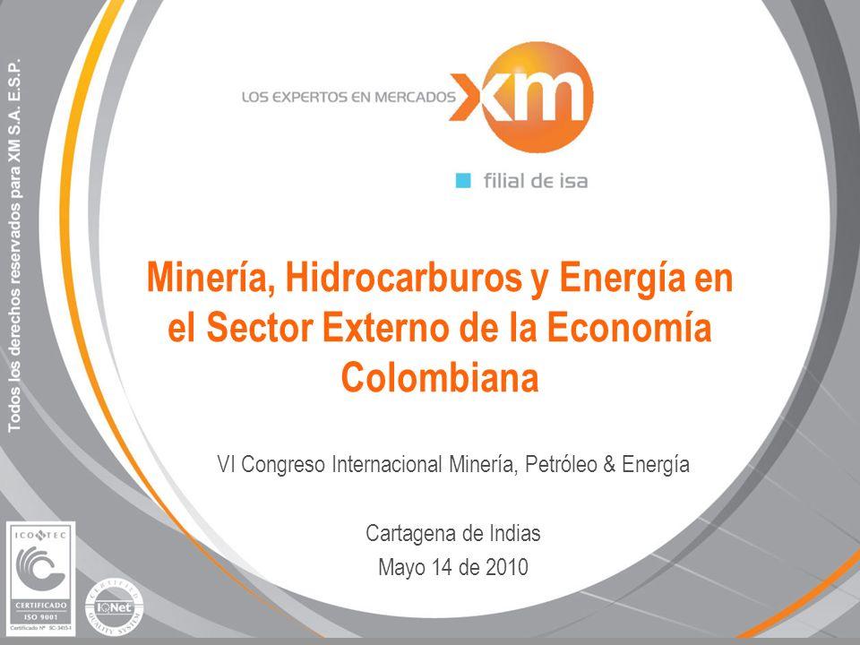 Minería, Hidrocarburos y Energía en el Sector Externo de la Economía Colombiana VI Congreso Internacional Minería, Petróleo & Energía Cartagena de Ind