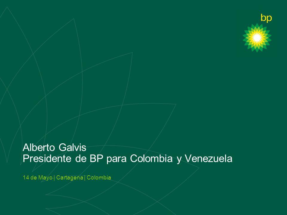 Alberto Galvis Presidente de BP para Colombia y Venezuela 14 de Mayo | Cartagena | Colombia